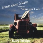 CD - Lonesome Steve & Volunteer Corn - Rusty Tailpipe