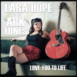 LP - Lara Hope and the Ark-Tones - Love You To Life