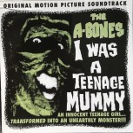 CD - A-Bones - I Was A Teenage Mummy
