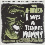 CD - A-Bones - I Was A Teenage Mummy
