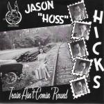 "Single - Jason \Hoss"" Hicks - Train Ain't Comin' Round"""""""