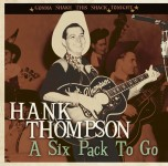CD - Hank Thompson - A Six Pack To Go - Gonna Shake This Shack Tonight