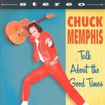 CD - Chuck Memphis - Talk About The Good Times