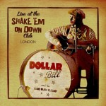 CD - Dollar Bill - Live at the Shake 'Em on Down Club