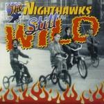 CD - Nighthawks - Still Wild