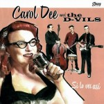 CD - Carol Dee And The D-Vils - Si Lo Ves Asi