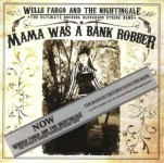 CD - Wheels Fargo & The Nightingale - Mama Was A Bank Robber