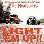 10inch - Heatscores - Light 'Em Up!!