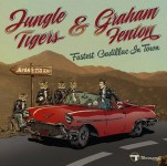 CD - Jungle Tigers & Graham Fenton - Fastest Cadillac In Town