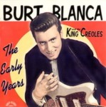 CD - Burt Blanca And The King Creoles - The Early Years