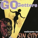 CD - Go Getters - Welcome To Sin City