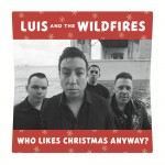 Single - Luis And The Wildfires - Who Likes Christmas Anyway?