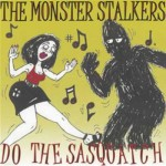 Single - Monster Stalkers - Do The Sasquatch