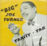 CD - Big Joe Turner - Yakity-Yak