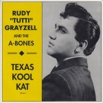 Single - Rudy Grayzell And A-Bones - Bones - Texas Kool Kat - Judy, Why Why Why, You're Gone, One Mile