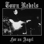 Single - Town Rebels - For An Angel - EP