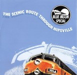 CD - Blue Moon Special - The Scenic Route Through Hipsville