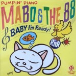 CD - Mabo & The 88 - Pumpin' Piano - Baby I'm Ready