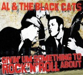 CD - Al & The Black Cats - Givin' Um Something To Rock'n'Roll Ab