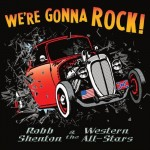 CD - Robb Shenton & The Western All-Stars - We're Gonna Rock