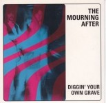 Single - Mourning After - Diggin' Your Own Grave