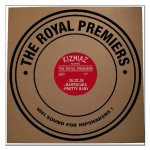 10inch - Royal Premiers - Hifi Sound For Hipshakers