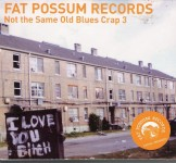 CD - VA - Fat Possum Records- Not The Same Old Blues Crap 3