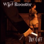 CD - Wild Rooster - Take It Off