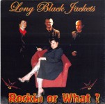 CD - Long Black Jackets - Rockin' Or What?