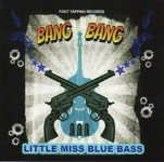 CD - Little Miss Blue Bass - Bang Bang
