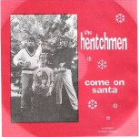Single - Hentchmen - Come On Santa , Merry Christmas Baby