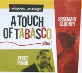 CD - VA - A Touch Of Tabasco plus! - Perez Prado - Rosemary Clooney