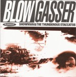 Single - Showman And The Thunderous Staccatos - XKE, Blow Gasser, Bend And Death, Vaya Candios El Chico Loco