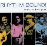 CD - Rhythm Bound - Born To Love You
