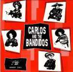 Single - Carlos & The Bandidos - Angel With Dirty Wings, Meet Me Here, Temtation, Love Will Never Be For Me