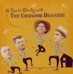 CD - Cordwood Draggers - A Starlite Shinding With