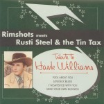 Single - VA - Rimshots meet Steel, Rusti and the Tin Tax - Tribute To Hank Williams - Fool About You, Lovesick Blues, I'm Satisfied With You, Mind Your Own Business