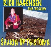 CD - Rich Hagensen And The Crew - Shakin' Up This Town