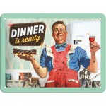 Tin-Plate Sign 15x20 cm - Dinner Is Ready