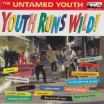 LP - Untamed Youth - Youth Runs Wild!