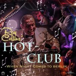 CD - Ray Collins Hot Club -When The Night Comes To Berlin