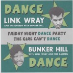 Single - Link Wray And Bunker Hill - Friday Night Dance Party  Girl Can't Dance