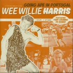 Single - Wee Willie Harris - Going Ape In Portugal