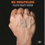 CD - Mr. Breathless - Plays Crazy Cavan