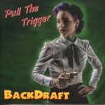 CD - Backdraft - Pull The Trigger