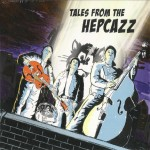 CD - Hepcazz - Tales From The Hepcazz