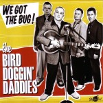 CD - Bird Doggin' Daddies - We Got The Bug!