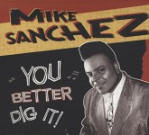 CD - Mike Sanchez - You Better Dig It !