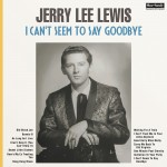 LP - Jerry Lee Lewis - I Can't Seem To Say Goodbye