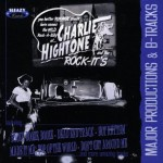 CD - Charlie Hightone & The Rock-It's - Major Productions & B-Tracks